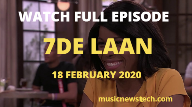 7de Laan 18 February 2020 YouTube Latest Episode Video,