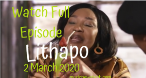 Lithapo 2 March 2020 YouTube Latest Episode Video