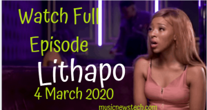 Lithapo 4 March 2020 YouTube Latest Episode Video