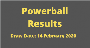Powerball and Powerball Plus Results for Friday ,14 February 2020