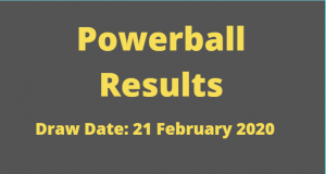 Powerball and Powerball Plus Results for Friday ,21 February 2020