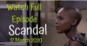 Scandal 17 March 2020 Latest Episode YouTube Video
