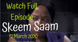 Skeem Saam 12 March 2020 Latest Episode YouTube Video