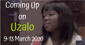 Soapie Teasers: Next on Uzalo 9-13 March 2020 on musicnewstech