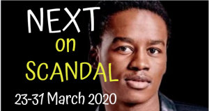 Soapie Teasers: Next on Scandal 23-31 March 2020