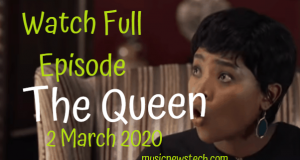 The Queen 2 March 2020 Youtube Full Episode on musicnestech