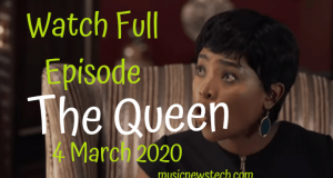 The Queen 4 March 2020 Youtube Full Episode on musicnewstech