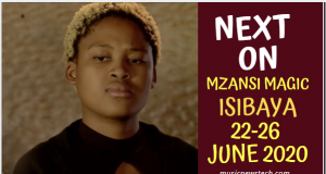 Soapie Teasers: Next on Isibaya 22-26 June 2020 on musicnewstech