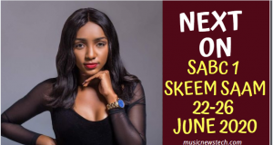 Soapie Teasers: Next on Skeem Saam 22-26 June 2020