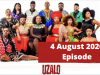 The latest on Uzalo, Tuesday 4 August 2020 – E107 S6